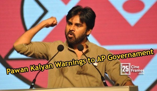 Pawan Kalyan Warnings to AP Governament