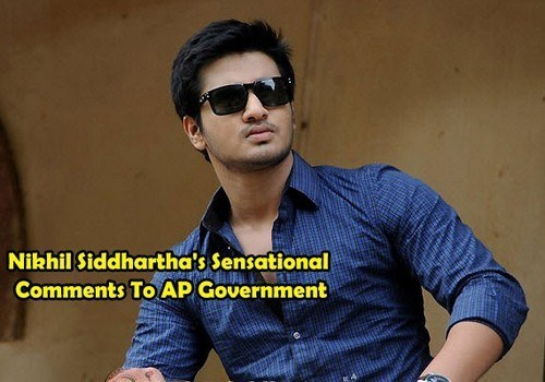 Nikhil Siddhartha's Sensational Comments To AP Government