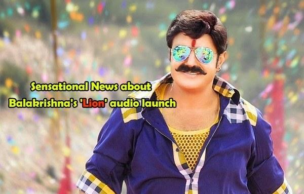 Sensational News about Balakrishna's 'Lion' audio launch