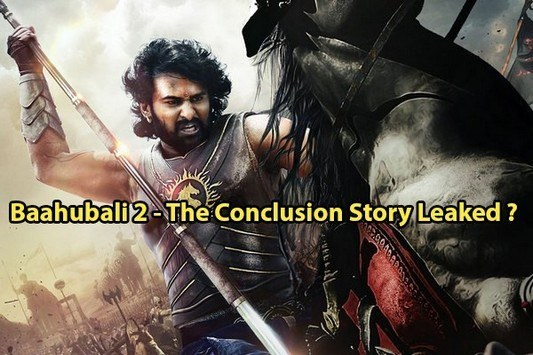 SHOCKING Baahubali 2 The Conclusion Complete Story Leaked Online