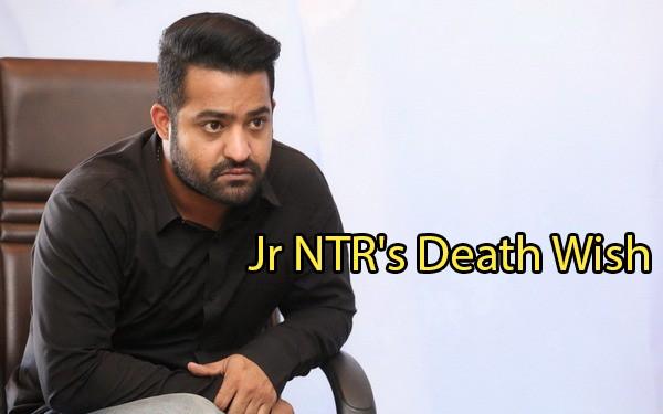 Jr NTRs Humble Death Wish