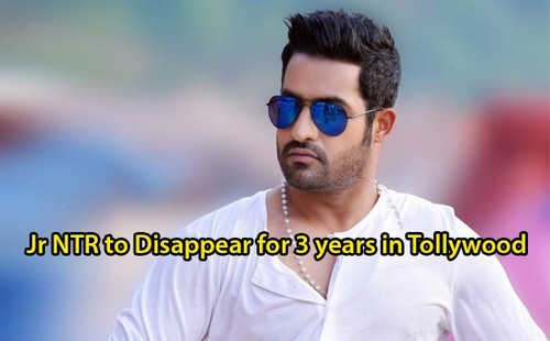 Jr NTR to Disappear for 3 years in Tollywood