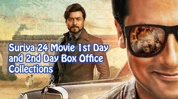 Suriya 24 Movie First Day and Second Day Box Office Collections World Wide Areawise List
