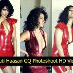 The Most Shocking Photoshoot Shruti Haasan Latest GQ Magazine HD 1080P VIDEO