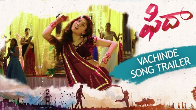 Vachinde Full Video Song Hd 1080p Fidaa Telugu Movie
