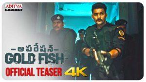Operation Gold Fish Official TEASER HD 1080P | Operation Gold Fish Telugu Movie Teasers | Aadi, Sasha Chettri, Nitya Naresh | Adivi Sai Kiran