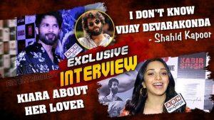 I Don't Know Vijay Devarakonda Shahid Kapoor, Kiara Advani About Her Lover
