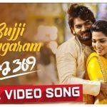 Bujji Bangaram Full Video Song HD 1080P   Guna 369 Telugu Movie Guna 369 Video Songs   Karthikeya, Anagha   Chaitan Bharadwaj